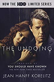 The Undoing: Previously Published as You Should Have Known: Coming Soon to HBO as the Limited Series The Undoi