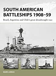 South American Battleships 1908–59: Brazil, Argentina, and Chile's great dreadnought