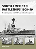 #7: South American Battleships 1908–59: Brazil, Argentina, and Chile's great dreadnought race (New Vanguard)