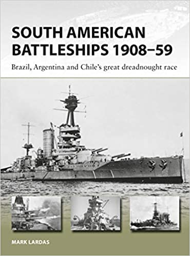 South American Battleships 1908-59: Brazil, Argentina, and