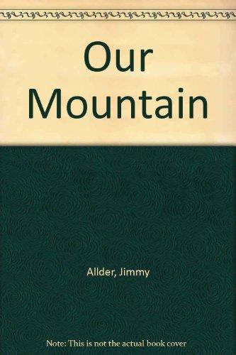Our Mountain Ellen Harvey Showell