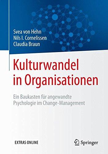 Kulturwandel in Organisationen: Ein Baukasten für angewandte Psychologie im Change-Management Gebundenes Buch – 28. Oktober 2015 Svea von Hehn Nils I. Cornelissen Claudia Braun Springer