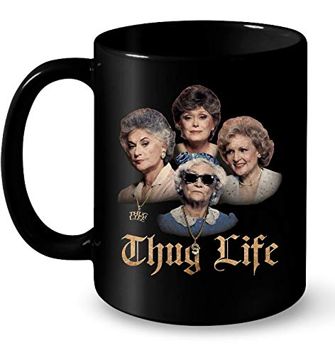 The Golden Girls Thug Life Muqs 11OZ Coffee Mug