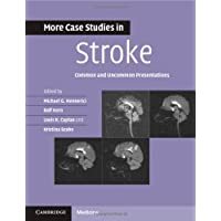 More Case Studies in Stroke: Common and Uncommon Presentations (Case Studies in Neurology)