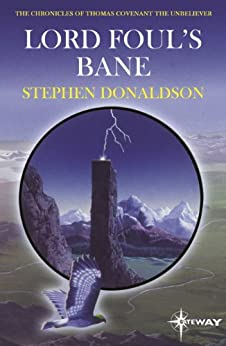Lord Foul's Bane: The Chronicles of Thomas Covenant Book One (The Chronicles of Thomas Covenant the Unbeliever 1) by [Donaldson, Stephen]