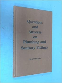 8b1d8ecf9f Questions and Answers on Plumbing and Sanitary Fitting: W.J. Woolgar:  Amazon.com: Books
