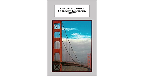 a survey of multicultural san francisco bay literature 1955 1979 flota brian