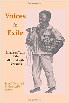 Voices in Exile: Jamaican Texts of the 18th and 19th Centuries (Caribbean Archaeology and Ethnohistory) (2009-07-15)