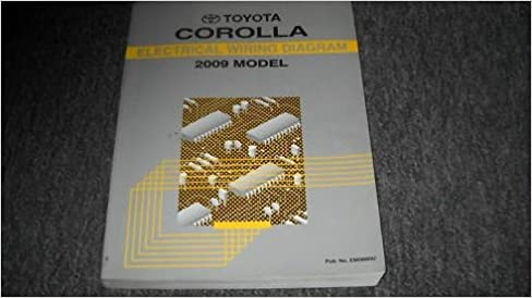 2009 toyota corolla wiring shop repair service manual: toyota corporation:  amazon com: books