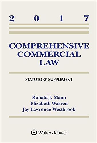 Comprehensive Commercial Law: 2017 Statutory Supplement (Supplements)