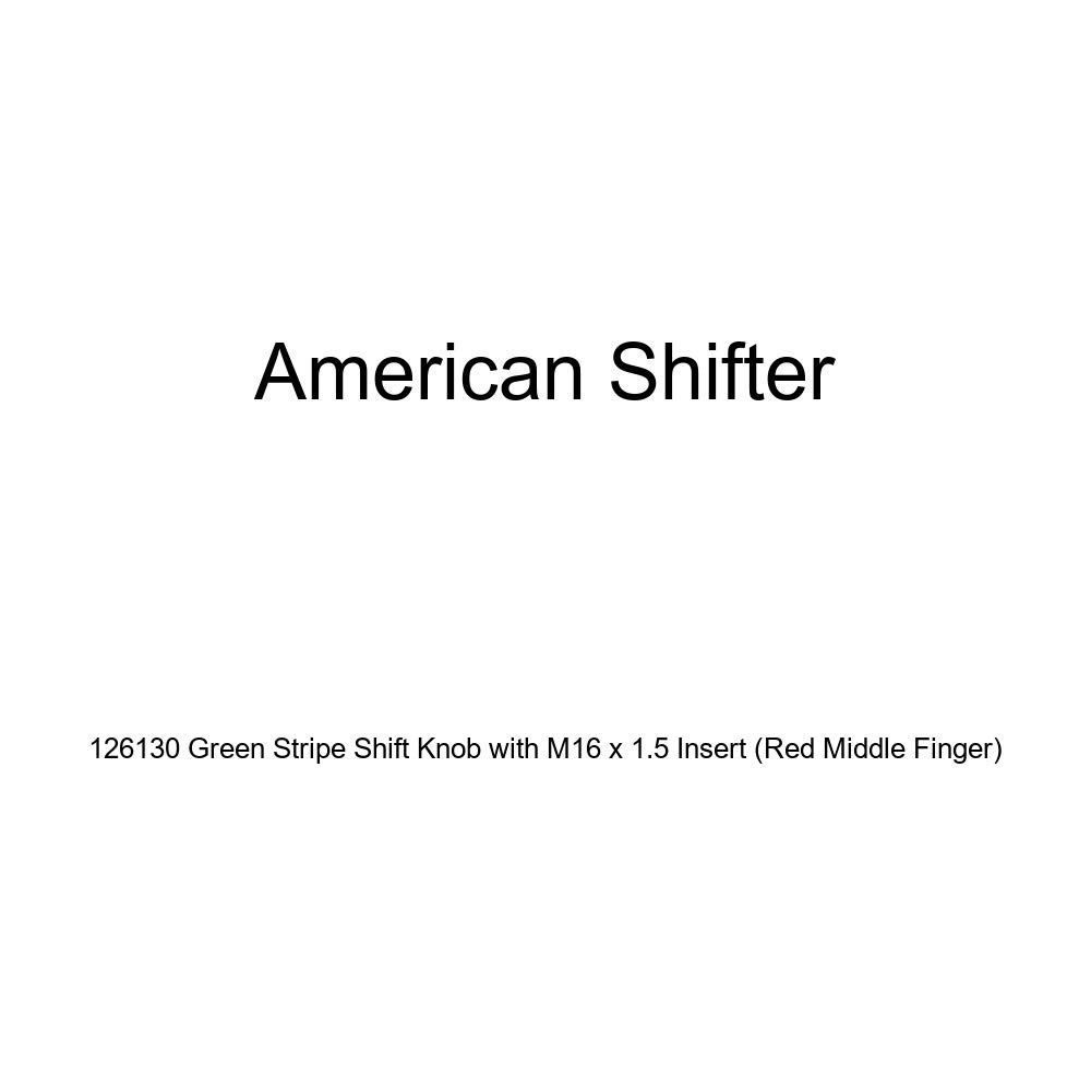 American Shifter 126130 Green Stripe Shift Knob with M16 x 1.5 Insert Red Middle Finger