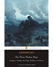 The Three Theban Plays: Antigone/Oedipus the King/Oedipus at Colonus