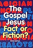The Gospel Jesus, Peter Bartley, 1853903353