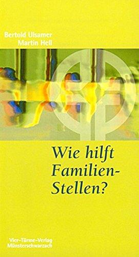 Wie hilft Familien-Stellen?: Eine Einführung in die systemische Therapie nach Bert Hellinger (Münsterschwarzacher Kleinschriften)