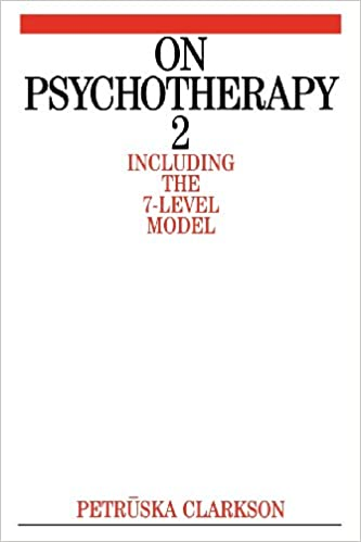 On Psychotherapy 2: Including the 7-Level Model: Clarkson on Psychotherapy: v. 2