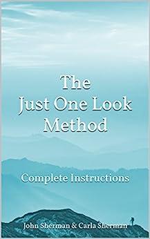 The Just One Look Method: Complete Instructions (English Edition) de [Sherman, John, Sherman, Carla]