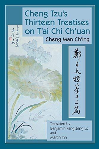 Cheng Tzu's Thirteen Treatises on T'ai Chi Ch'uan by Chen Man Ch'ing (2008) Paperback pdf