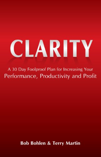 Clarity - 30 Day Foolproof Plan for Increasing Your Performance, Productivity and Profit