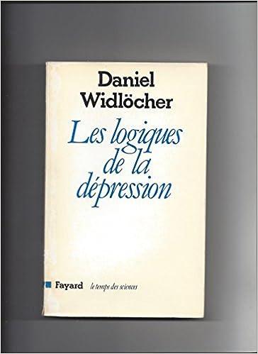 Téléchargement gratuit ebooks format pdf Les logiques de la depression (Le Temps des sciences) (French Edition) 2213013098 PDF