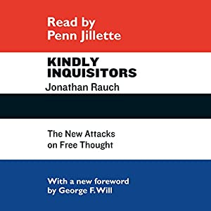 Amazon Kindly Inquisitors The New Attacks On Free Thought Expanded Edition Audible Audio Jonathan Rauch Penn Jillette Cato Institute