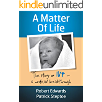 A Matter of Life. The Story of IVF – a Medical Breakthrough