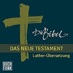 Die Bibel. Das Neue Testament