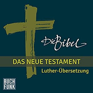 Die Bibel. Das Neue Testament Audiobook