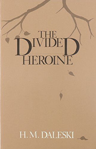 The Divided Heroine: A Recurrent Pattern in Six English Novels
