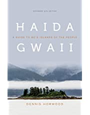 Haida Gwaii: A Guide to BC's Islands of the People, Expanded 5th Edition