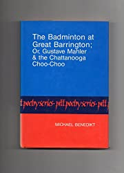 Badminton at Great Barrington: Or, Gustave Mahler and the Chattanooga Choo-Choo (Pitt Poetry Series)