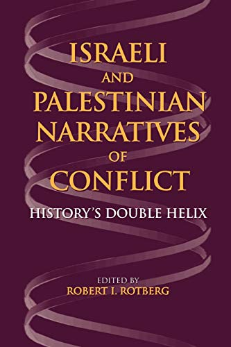 Israeli and Palestinian Narratives of Conflict: History's Double Helix (Indiana Series in Middle East Studies)