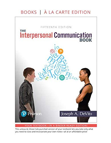 Interpersonal Communication Book, The -- Loose-Leaf Edition (15th Edition)