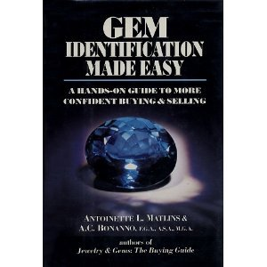Gem Identification Made Easy, 1st Edition: A Hands-On Guide to More Confident Buying and Selling