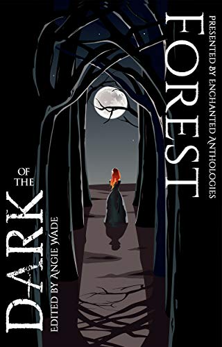 Forest of the Dark: An Enchanted Anthology (English Edition)