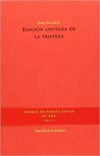 Edición Anotada De La Tristeza (Poesía): Amazon.es: Alcaraz Pérez, José: Libros