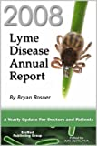 img - for 2008 Lyme Disease Annual Report: A Yearly Update for Doctors and Patients book / textbook / text book