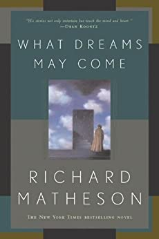 What Dreams May Come: A Novel by [Matheson, Richard]