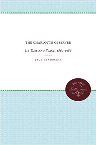 The Charlotte Observer Its Time And Place 1869 1986 Jack