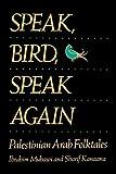 img - for Speak, Bird, Speak Again: Palestinian Arab Folktales by Ibrahim Muhawi (1989-02-13) book / textbook / text book