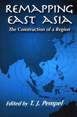 [(Remapping East Asia: The Construction of a Region )] [Author: Peter J. Katzenstein] [Jan-2005] ebook