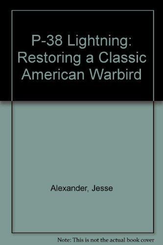 P-38 Lightning: Restoring a Classic American Warbird ()