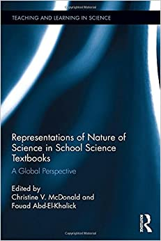 Representations of Nature of Science in School Science Textbooks: A Global Perspective (Teaching and Learning in Science Series)