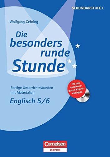 Die besonders runde Stunde - Sekundarstufe I: Die besonders runde Stunde: Englisch 5/6. (inkl. CD-ROM)