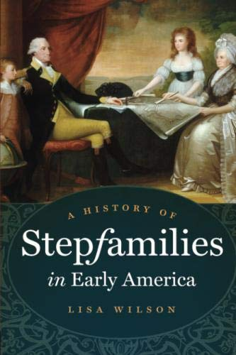 A History of Stepfamilies in Early America