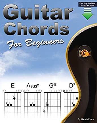 Guitar Chords for Beginners: A Beginners Guitar Chord Book with ...