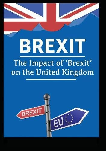 Brexit  The Impact Of Brexit On The United Kingdom