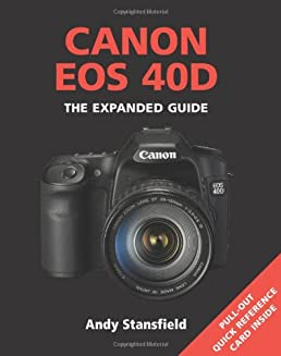 canon eos 40d expanded guides amazon co uk andy stansfield rh amazon co uk Photos Taken with a Canon 85Mm F 1.8 Lens canon 70d user guide
