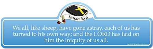 Isaiah 53:6 Bible Verse Sign | We All, Like Sheep, Have Gone astray, Each of us has Turned to his own Way; and The Lord has Laid on him The Iniquity of us All.