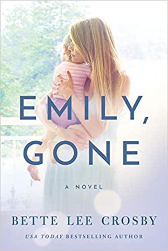 Amazon.com: Emily, Gone (9781542044929): Crosby, Bette Lee: Books