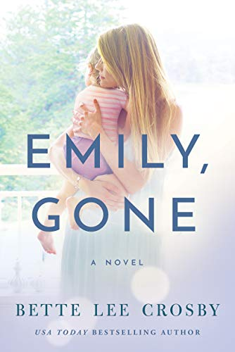 Emily Gone by Bette Lee Crosby